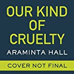 Our Kind of Cruelty | Araminta Hall