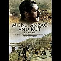Mons, Anzac and Kut: An MP (Lieutenant Colonel The Hon Aubrey Herbert MP)