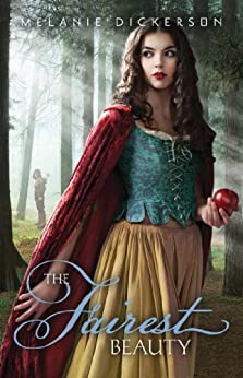The Fairest Beauty (Fairy Tale Romance Series Book 3) by [Dickerson, Melanie]