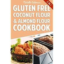 Gluten Free Coconut Flour & Almond Flour Cookbook: Delicious Low Carb Recipes