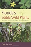 Book cover from Floridas Edible Wild Plants: A Guide to Collecting and Cooking by Peggy Sias Lantz