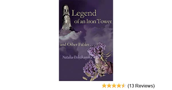 Legend of an Iron Tower and Other Fables...