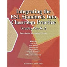 Integrating the ESL Standards Into Classroom Practice