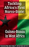 Tackling Africa's First Narco-State: Guinea-Bissau in West Africa