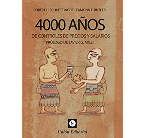 4000 años De Controles De Precios y Salarios: Amazon.es: Schuettinger Ro, Schuettinger Ro: Libros