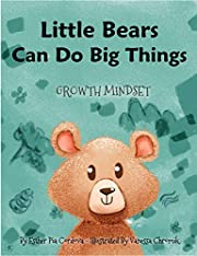 Little Bears Can Do Big Things: Growth Mindset (Growth Mindset Series Book 3)