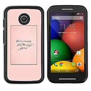 Stuss Case / Funda Carcasa protectora - Apenas la manera usted es Cita Peach - Motorola Moto E