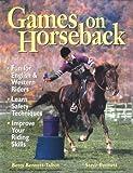 Games on Horseback, Betty Bennett-Talbot and Steven Bennett, 1580171346