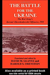 Battle for the Ukraine: The Korsun'-Shevchenkovskii Operation (Soviet (Russian) Study of War)