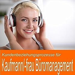 Kundenbeziehungsprozesse für Kaufmann / Kauffrau Büromanagement