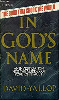 Book IN GOD'S NAME: AN INVESTIGATION INTO THE MURDER OF POPE JOHN PAUL I