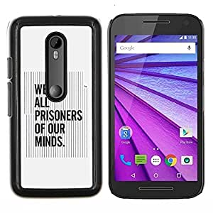 YiPhone /// Prima de resorte delgada de la cubierta del caso de Shell Armor - Todos los Prisioneros nuestras mentes Cita Pensamiento - Motorola MOTO G3 / Moto G (3nd Generation)