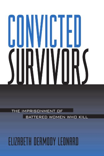 Convicted Survivors (Suny Series in Women, Crime, and Criminology)