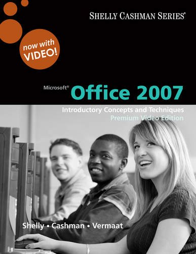 Microsoft Office 2007: Introductory Concepts and Techniques, Premium Video Edition (Available Titles Skills Assessment M