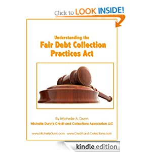 Understanding the Fair Debt Collection Practices Act (The Collecting Money Series) Michelle Dunn