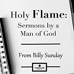 Holy Flame: Sermons by a Man of God