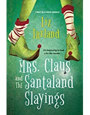 Mrs. Claus and the Santaland Slayings: A Funny & Festive Christmas Cozy Mystery
