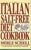 The Italian Salt Free Cookbook, Merle Schell, 0453005683