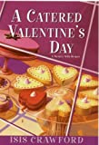 A Catered Valentine's Day (Mysteries with Recipes, No. 4)