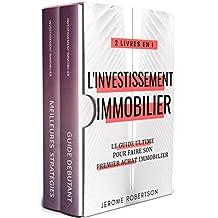 Investissement Immobilier: 2 Livres en 1 - Le Guide Ultime pour Faire son Premier Achat Immobilier (French Edition)