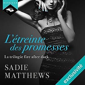 L'étreinte des promesses (La trilogie fire after dark 3) Audiobook