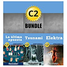Spanish Novels: High Advanced Learner's Bundle C2 - Three Spanish Stories for the High Advanced in a Single Book (Learn Spanish Boxset #6) (Spanish Edition)