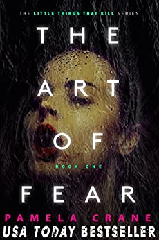 The Art of Fear (The Little Things That Kill Series Book 1) by [Crane, Pamela]
