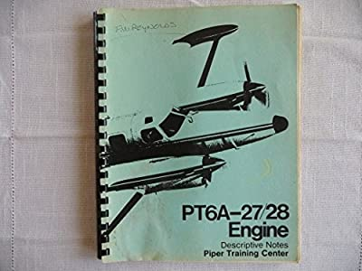 PT6A-27/28 Engine Descriptive Notes, Piper Training Center, Part No 3013240