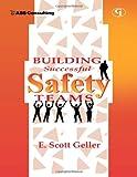 Building Successful Safety Teams, E. Scott Geller, 0865878943