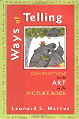 Ways of Telling: Fourteen Interviews With Masters of the Art of the Pict: Fourteen Interviews With the Masters of the Art of the Picture Book Hardcover