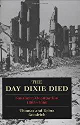 The Day Dixie Died: Southern Occupation, 1865-1866