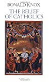 The Belief of Catholics, Ronald Knox, 089870586X