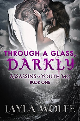 Through a glass darkly assassins of youth mc book 1 kindle through a glass darkly assassins of youth mc book 1 by wolfe fandeluxe Images