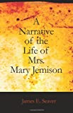 A Narrative of the Life of Mrs. Mary Jemison, James E. Seaver, 1426450648