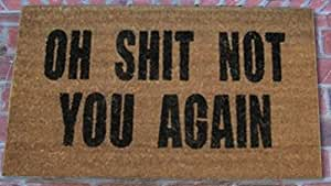 "Coco Mats N More ""Oh Shit Not You Again Coir Doormat"", 22""L X 36""H"