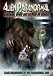 Alien Paranormal: Bigfoot. Ufos And T...