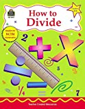 How to Divide, Grades 4-6, Robert Smith, 1576909476