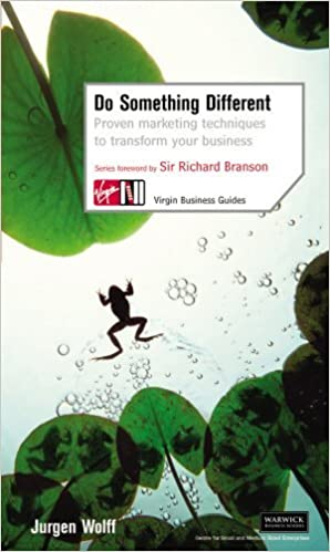 Book Do Something Different: Proven Marketing Techniques to Transform Your Business (Virgin Business Guides) by Jurgen Wolff (2010-03-09)