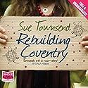 Rebuilding Coventry Hörbuch von Sue Townsend Gesprochen von: Kate Lock