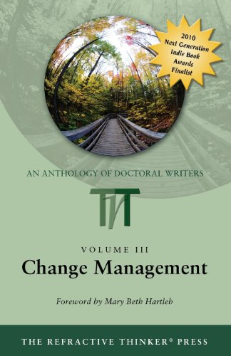 The Refractive Thinker, Vol. 3: Change Management (Refractive Thinker: An Anthology of Higher Learning)