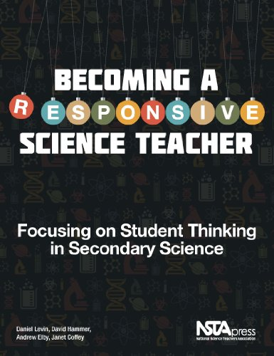 Becoming a Responsive Science Teacher. Focusing on Student Thinking in Secondary Science - PB323X