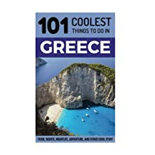 Greece: Greece Travel Guide: 101 Coolest Things to Do in Greece