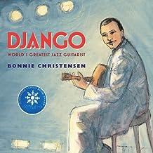 Django: The World's Greatest Jazz Guitarist