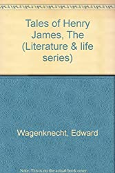 Tales of Henry James, The (Literature & life series)