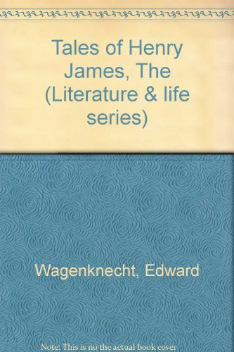 The Tales of Henry James (Literature & Life) Edward Wagenknecht