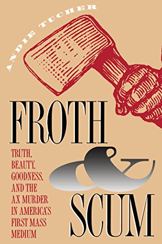 Froth and Scum: Truth, Beauty, Goodness, and the Ax...
