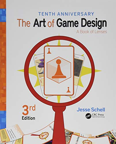 The Art of Game Design: A Book of Lenses, Third Edition from A K Peters/CRC Press