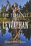 The Tentacles of Leviathan, Robert McCaldon, 1490591168