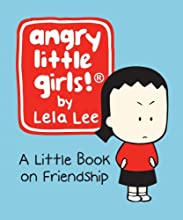 Angry Little Girls: A Little Book on Friendship