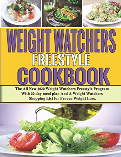 Weight Watchers Freestyle Cookbook: The All New 2020 Weight Watchers Freestyle Program with 30 day meal plan (Weight Watchers Cookbook) by Michell Thomas